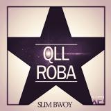 [Exclusive] Slim Bwoy – Qll Roba [© X_E!]#QllRoba